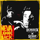 Demrick & Scoop DeVille - Neva Look Back! [Free EP]