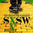 XV - The Yellow Brick Road To SXSW
