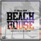 Beach Hou$e (Hosted by DJ ill Will & DJ Mustard)
