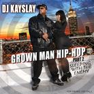 DJ Kay Slay - Grown Man Hip-Hop Part 2 (Sleepin' With The Enemy)