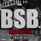 Who Shot Ya (Freestyle)