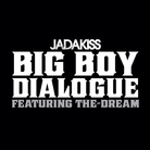 Big Boy Dialogue [CDQ]