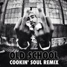 Old School (Cookin' Soul Remix)