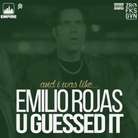 Emilio Rojas - U Guessed It (Freestyle)