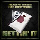 Project Pat - Gettin' It Feat. Big Trill & Chevy Woods