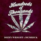 Dizzy Wright & Demrick - Hundreds Of Thousands