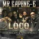 Mr. Capone-E - Loco Feat. Migos & Mally Mall