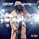 Chief Keef - Excited
