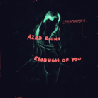 Enough Of You