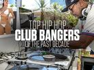 Top Hip-Hop Club Bangers Of The Past Decade