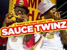 5 Things To Know About The Sauce Twinz