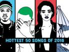 Hottest 50 Songs Of 2016