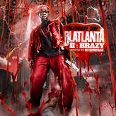 Bloody Jay - Blatlanta II: Brazy (Hosted By DJ Scream)