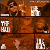 Nino Brown (formerly RichKidd) - The Good, The Bad, The Ugly Feat. Yung Ali