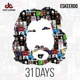 Eskeerdo - 31 Days (Hosted By Don Cannon)