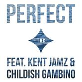 THC - Perfect Feat. Kent Jamz & Childish Gambino
