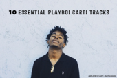 10 Essential Playboi Carti Tracks