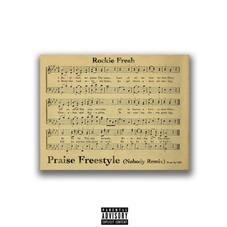 Rockie Fresh - Praise Freestyle (Nobody Remix)