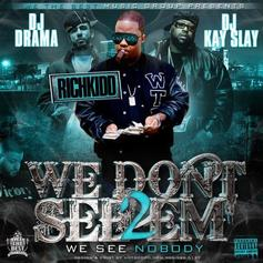 We Dont See Em 2 (Hosted by DJ Drama & DJ Kay Slay)