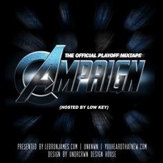 The Campaign Mixtape (Hosted By Lowkey & LebronJames.com)