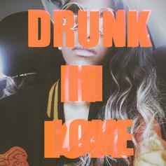 Drunk In Love (Remix)