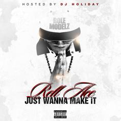 Just Wanna Make It (Hosted By DJ Holiday)