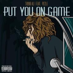 Put You On Game