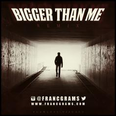 Bigger Than Me (Remix)