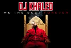 DJ Khaled – We The Best Forever (Album Cover & Track List)