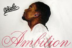 "Wale Reveals Cover Art For ""Ambition,"" Due November 1st Wale Reveals Cover Art For ""Ambition,"" Due November 1st"