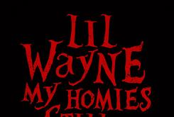 "Artwork Revealed For Lil Wayne's New Single ""My Homies Still"" Featuring Big Sean"