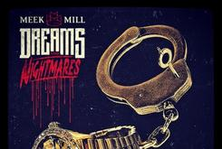 "Meek Mill's ""Dreams & Nightmares"" Projected To Move 175-200k Copies"