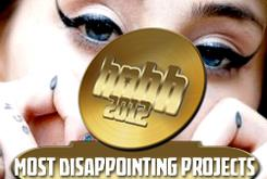 HNHH's Top 8 Most Disappointing Projects of 2012