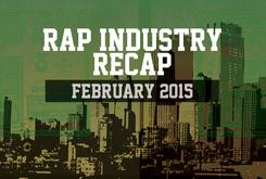 Rap Industry Recap: February