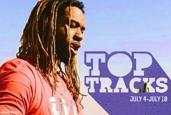 Top Tracks: July 4 - July 10
