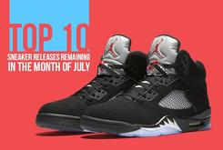 Top 10 Sneaker Releases Remaining In The Month Of July