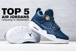 Top 5 Air Jordans Releasing In September