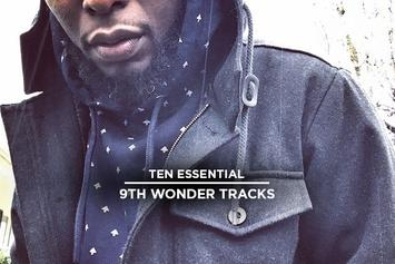 10 Essential 9th Wonder Productions