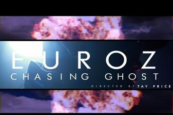 "Euroz  ""Chasing Ghost"" Video"