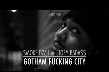 "Smoke DZA Feat. Joey Bada$$ ""Gotham Fucking City"" Video"