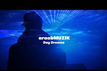 "Araab Muzik ""Day Dreams"" Video"