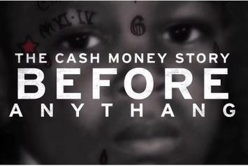 """Watch Cash Money """"Before Anythang"""" Documentary Trailer Via Apple Music"""