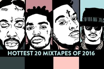 Hottest 20 Mixtapes Of 2016