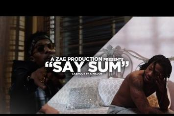 "Ca$h Out Feat. K Major ""Say Sum"" Video"